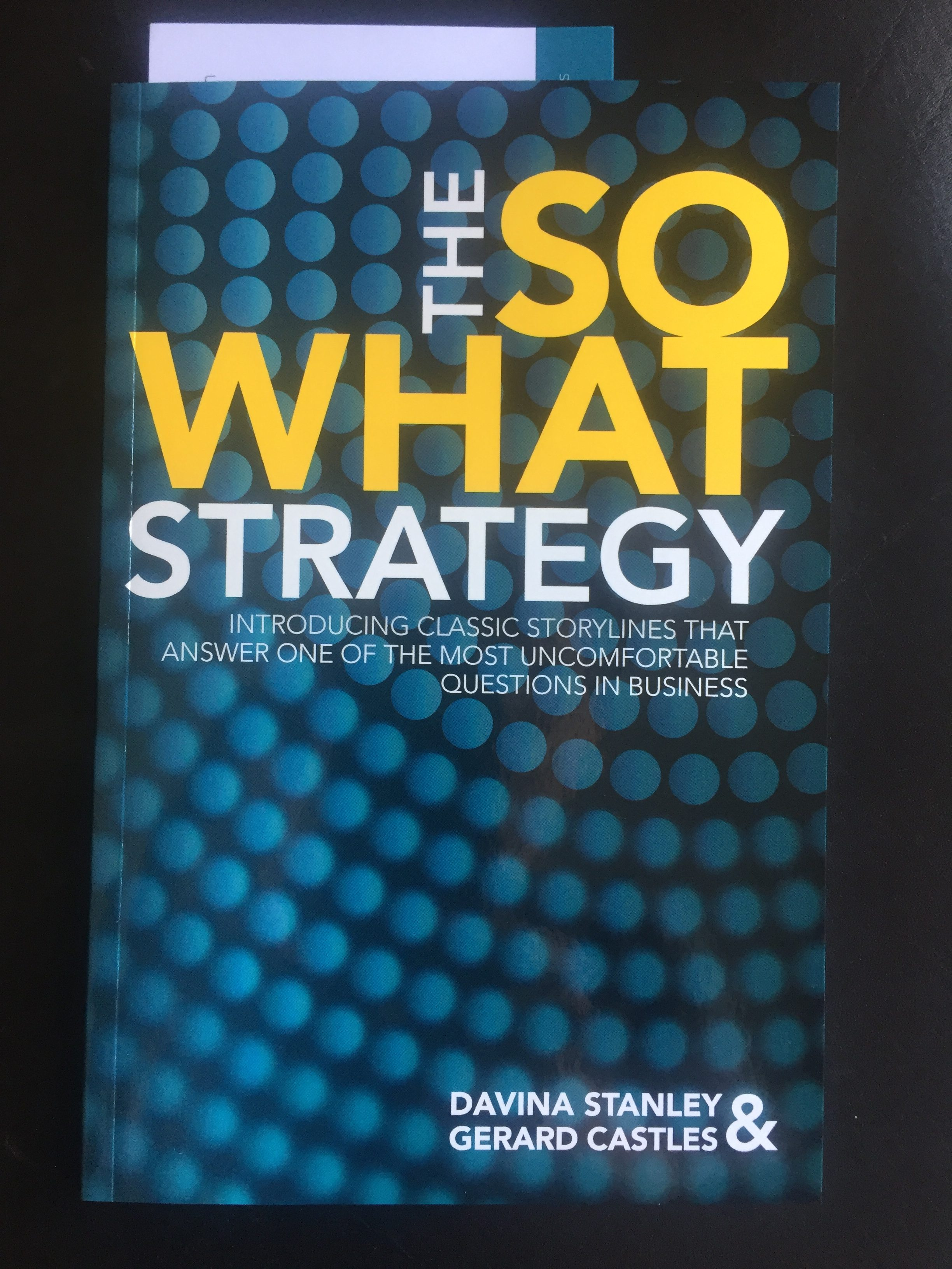 The So What Strategy – A Highly Recommended Book for